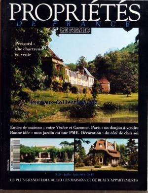 PROPRIETE DE FRANCE LE FIGARO [No 29] du 01/07/1991 - PERIGORD - UNE CHARTREUSE EN VENTE - ENTRE VEZERE ET GARONNE - PARIS - UN DONJON A VENDRE - MON JARDIN EST UNE PME - DECORATION par Collectif