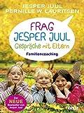 Frag Jesper Juul: Gespräche mit Eltern - Familiencoaching