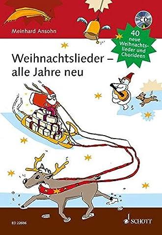 Weihnachtslieder - alle Jahre neu: 40 neue Weihnachtslieder und Chorideen. Liederbuch mit CD.
