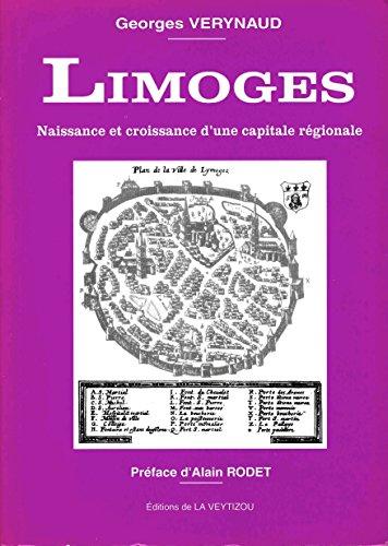 Limoges : Naissance et croissance d'une capitale régionale par Georges Verynaud (Broché)