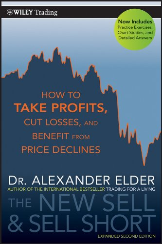 PDF Gratis The New Sell and Sell Short: How To Take Profits, Cut Losses, and Benefit From Price Declines (Wiley Trading Book 476)