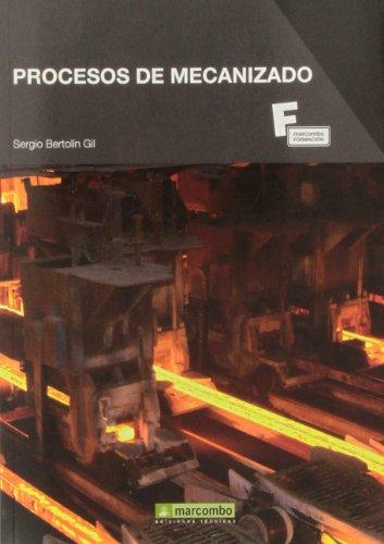Procesos de mecanizado por Sergio Bertolin Gil