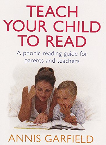 Teach Your Child To Read: A Phonic Reading Guide for Parents and Teachers