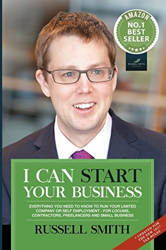 I can start your business: Everything you need to know to run your limited company or self employment - for locums, contractors, freelancers and small business by Russell Smith (2015-12-23)