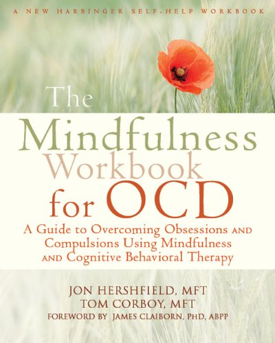 Mindfulness Workbook for OCD: A Guide to Overcoming Obsessions and Compulsions Using Mindfulness and Cognitive Behavioral Therapy (New Harbinger Self-help Workbooks) por Jon Hershfield MFT