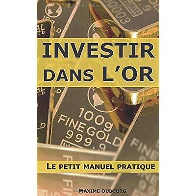 Investir dans l'or : le petit manuel pratique