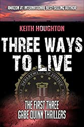 Three Ways To Live (Gabe Quinn Thriller Series Books 1, 2 & 3) (English Edition)