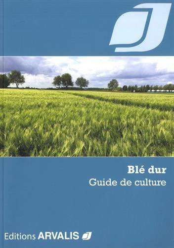 Blé dur : Guide de culture par Collectif