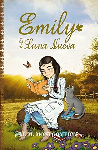 Emily, La De Luna Nueva (Clásicos juveniles) por Lucy Maud Montgomery