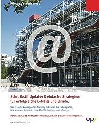 Schreibstil-Update: 8 einfache Strategien für erfolgreiche E Mails und Briefe.: Das aktuelle Korrespondenztraining mit vielen Praxisbeispie-len. Rechtschreibung und Übungen.
