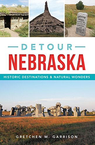 Detour Nebraska: Historic Destinations & Natural Wonders (English Edition)