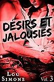 Telecharger Livres Desirs et Jalousies Vol 3 Histoire Adulte Erotique Passion Tentations Alpha Male Trio (PDF,EPUB,MOBI) gratuits en Francaise