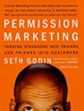 Permission Marketing: Strangers into Friends into Customers