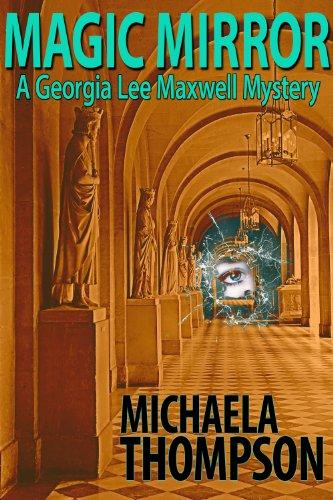 Magic Mirror (The Georgia Lee Maxwell Series, Book 1) por Michaela Thompson