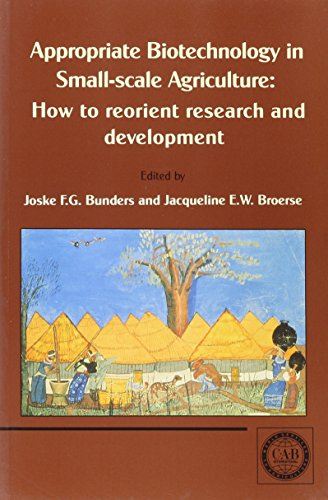 Appropriate Biotechnology in Small-scale Agriculture: How to Reorient Research and Development (Biotechnology in Agriculture)