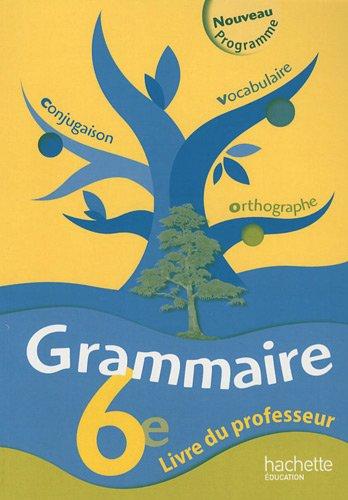 Grammaire 6e : Livre du professeur