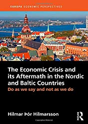The Economic Crisis and its Aftermath in the Nordic and Baltic Countries: Do As We Say and Not As We Do (Europa Economic Perspectives)