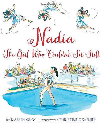Nadia: The Girl Who Couldn T Sit Still