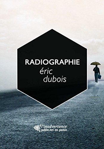 Radiographie: Je recopiais n'importe quoi / entre les murs de la vie (l'esquif) par Eric Dubois