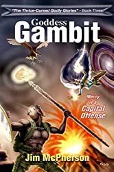 Goddess Gambit (The Thrice-Cursed Godly Glories Book 3)