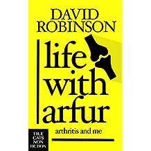 Life With Arfur: Arthritis And Me (English Edition)
