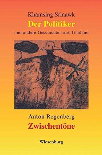 Der Politiker und andere Geschichten aus Thailand - Zwischentöne - Kurzgeschichten