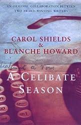 A Celibate Season by Carol Shields (2000-08-03)