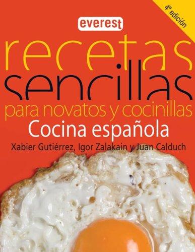 Recetas sencillas para novatos y cocinillas/ Simple recipes for beginners and cookers: Cocina Española