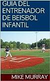 Image de GUIA DEL ENTRENADOR DE BEISBOL INFANTIL