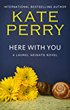 Here With You (A Laurel Heights Novel Book 8) (English Edition)