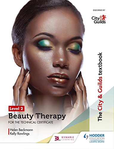 The City & Guilds Textbook Level 2 Beauty Therapy for the Technical Certificate: for the Technical Certificate