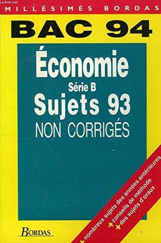 Economie, terminales b, bac 94, corriges