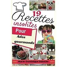 19 recettes insolites pour ados gourmands1: Des recettes testées et validées  par des ados gloutons