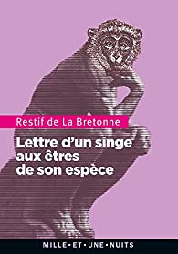 Lettre d'un singe aux êtres de son espèce par Nicolas Edme  Restif de La Bretonne
