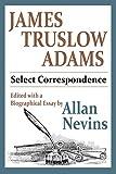 James Truslow Adams: Select Correspondence