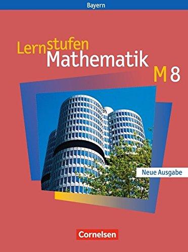 Lernstufen Mathematik - Bayern / 8. Jahrgangsstufe - Schülerbuch,