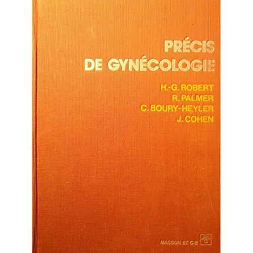 ROBERT/PALMER/BOURY-HEYLER précis de gynécologie 1974 Masson - RARE++