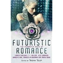 The Mammoth Book of Futuristic Romance (Mammoth Books 439)
