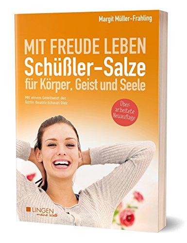Schüßler-Salze für Körper, Geist und Seele: Mit Freude leben (Meine Welt) -