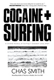 Cocaine + Surfing: A Sordid History of Surfings Greatest Love Affair