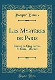 Telecharger Livres Les Myst res de Paris Roman En Cinq Parties Et Onze Tableaux Classic Reprint (PDF,EPUB,MOBI) gratuits en Francaise