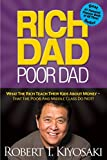 Rich Dad Poor Dad: What The Rich Teach Their Kids About Money - That The Poor And Mid...
