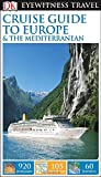 DK Eyewitness Travel Cruise Guide to Europe & The Mediterranean