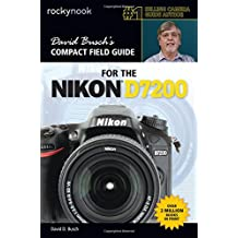 David Busch's Compact Field Guide for the Nikon D7200 (David Buschs Compact Field Gde)