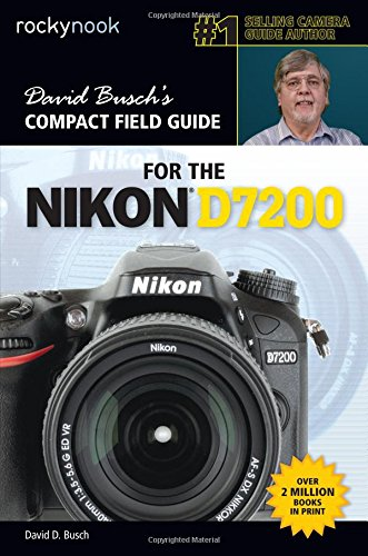 Busch, D: David Busch's Compact Field Guide for the Nikon D7 (The David Busch Camera Guide) - Digital Field Guide