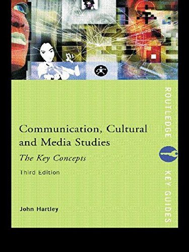Communication, Cultural and Media Studies: The Key Concepts (Routledge Key Guides) by John Hartley (3-Oct-2002) Paperback