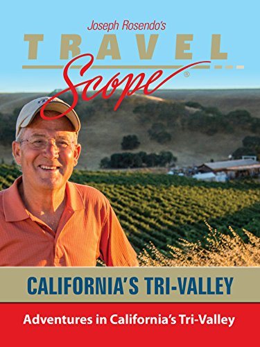 Adventures in California's Tri-Valley