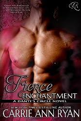 Fierce Enchantment (Dante's Circle) (Volume 5) by Carrie Ann Ryan (2015-04-14)