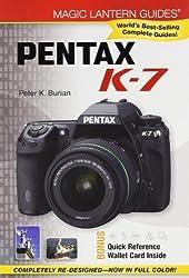 Magic Lantern Guides: Pentax K-7 by Peter K. Burian (2009-10-06)