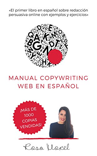 Manual Copywriting Web en Español: Aprende a escribir para vender online con técnicas copywriting por Rosa Morel